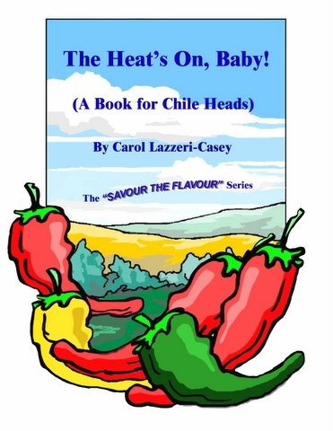 Picture of The Heat's On, Baby! - A Book for Chile Heads by Carol Lazzeri-Casey - Item No. 141961150x