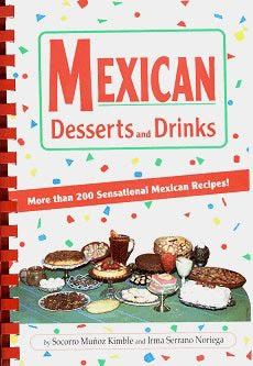 Picture of Mexican Desserts and Drinks by Socorro Munoz Kimble and Irma Serrano Noriega - Item No. 50007
