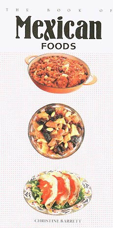 Picture of The Book of Mexican Foods by Christine Barrett&nbsp;- Item No.&nbsp;50013