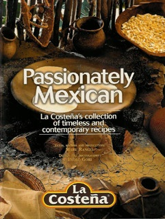 Picture of Passionately Mexican  -  La Costena's collection of recipes by Maru Rangel - Item No. 50029