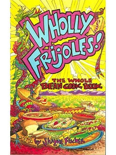 Picture of Wholly Frijoles: The Whole Bean Cookbook - Item No. 50045