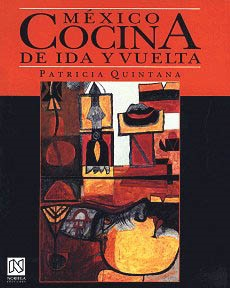 Picture of Mexico Cocina de Ida y Vuelta by Patricia Quintana - Very Good Used - Item No. 60010