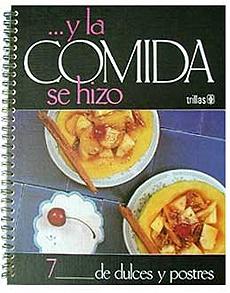 Picture of � Y la Comida se Hizo DE DULCES Y POSTRES by Beatriz Fernandez- Item No.60038