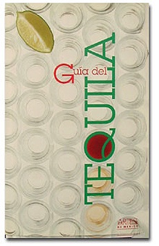 Picture of Guia del Tequila by Alberto Ruy Sanchez, Margarita de Orellana, Laura Becerril y Juana Lomeli- Item No.60044