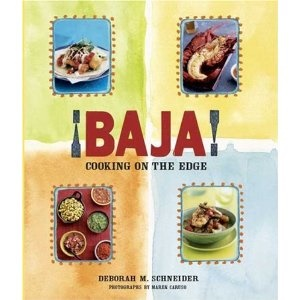 Picture of Baja! Cooking on the Edge by Deborah Schneider&nbsp;- Item No.&nbsp;9-781594-862038