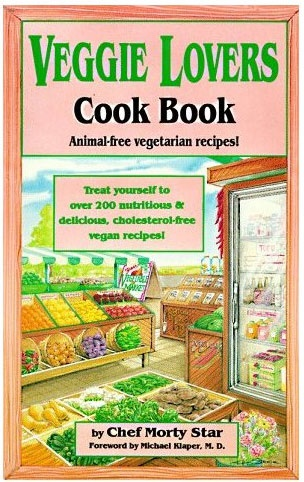 Picture of Veggie Lovers Cook Book by Chef Morty Star - Item No. 9780914846772