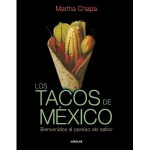 Picture of Los Tacos de Mexico Bienvenido al Paraiso del Sabor by Martha Chapa 1 unit - Item No. isbn-9789705803932